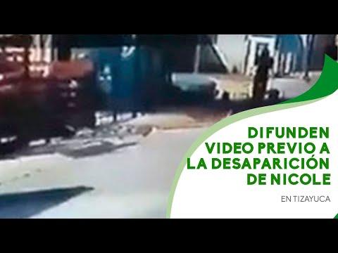 Difunden video previo a la desaparición de Nicole en Tizayuca
