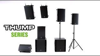 Mackie Thump 2017 Series Overview: Thump12A, Thump15A, Thump12BST, & Thump15BST
