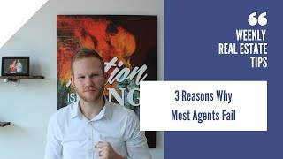 3 Reasons Most Real Estate Agents Fail