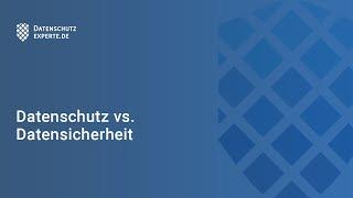 Datensicherheit vs. Datenschutz – Definitionen und Unterschiede