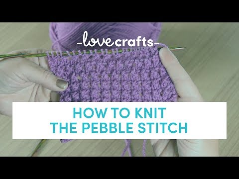 How to Knit - Pebble Stitch | LoveKnitting