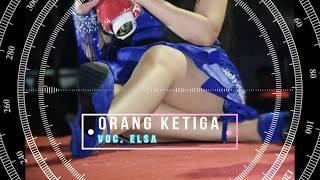 ORANG KETIGA VOC. ELSA SAFIRA (HQ Audio)
