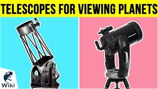 10 Best Telescopes For Viewing Planets 2019