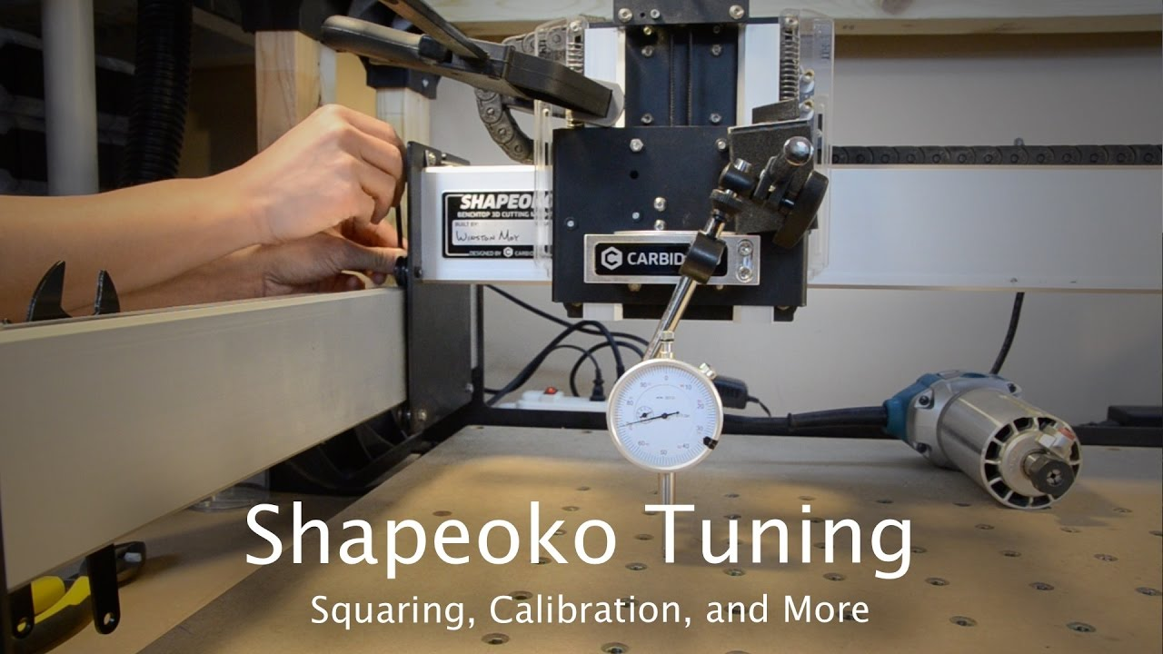 Basic Shapeoko 3 Tuning: Squaring, Spindle Tramming, & More
