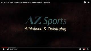 AZ Sports DAS VIDEO - DIE ARBEIT ALS PERSONAL TRAINER