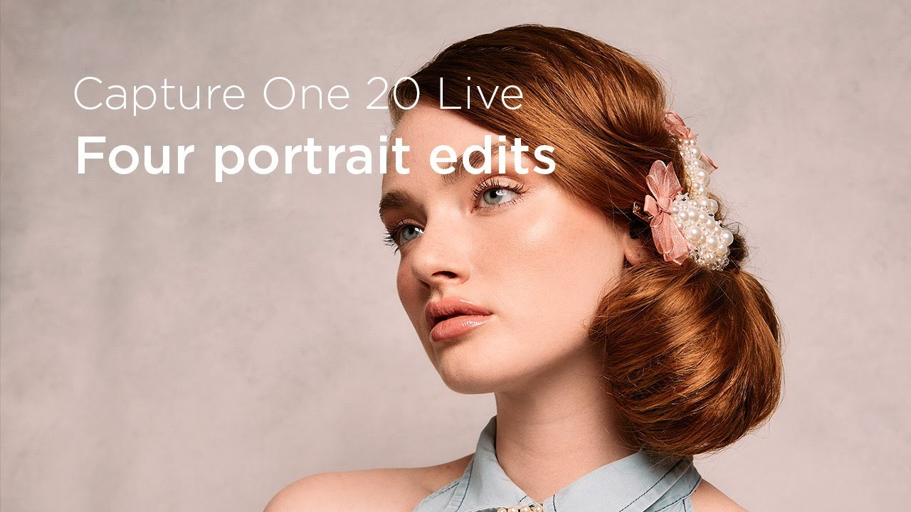 Capture One 20 | Live : Four portrait edits