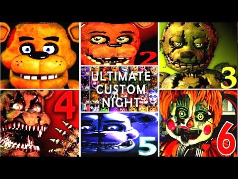 Ultimate Custom Night FNAF 1 2 3 4 5 6 7 All Jumpscares *FNAF 2018*