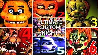 Ultimate Custom Night FNAF 1 2 3 4 5 6 7 All Jumpscares *FNAF 2018*