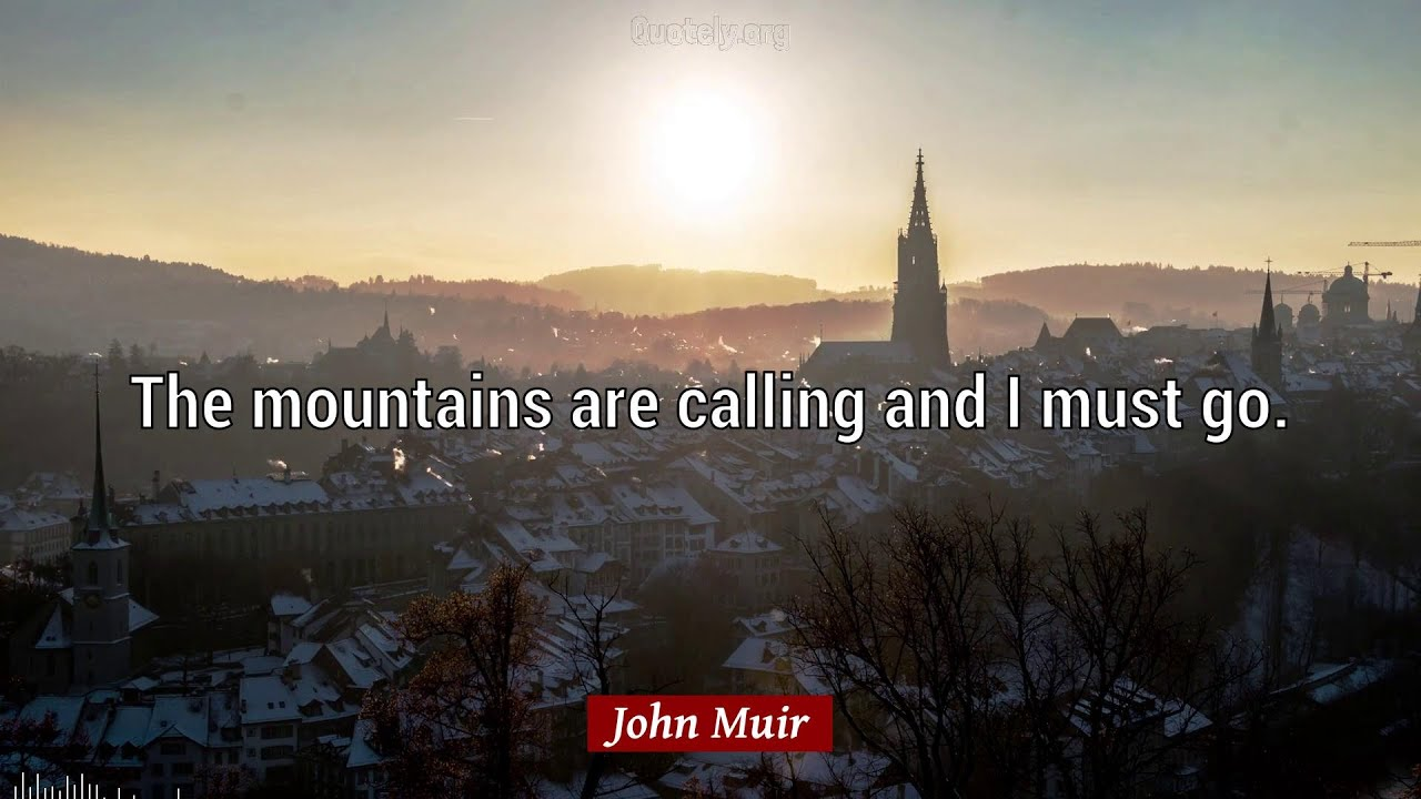 John Muir Quotes 47 Quotes About Mountains And Nature And More