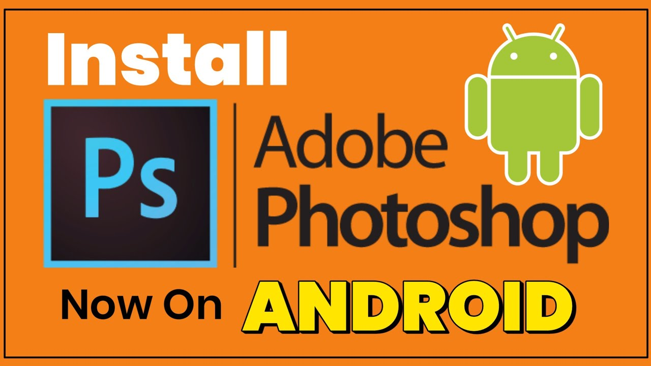 How To Download And Install Adobe Photoshop Touch App On Android Photo Editing Software Youtube
