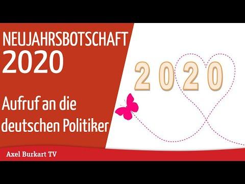 Neujahrsbotschaft 2020 von Axel Burkart - Aufruf an deutsche Politiker