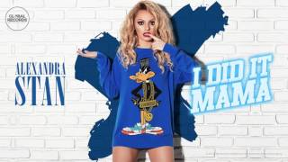 Alexandra Stan - I Did It, Mama! (Official Audio)