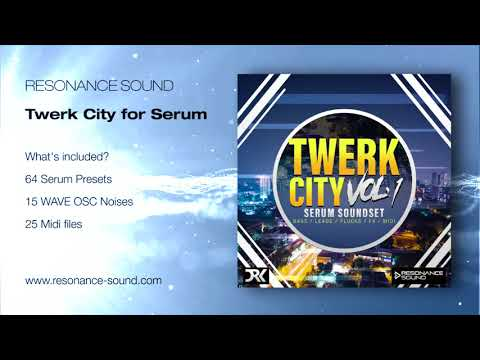 Twerk City for Serum Vol 1 | Resonance Sound