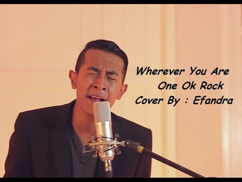 Wherever You Are - One Ok Rock [Cover By Efandra]
