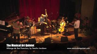 The Musical Art Quintet, Yoshis SF 10/3/11, Milonga de San Francisco