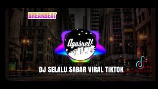 Download DJ SELALU SABAR (SHIFFAH HARUN) BREAKBEAT DROP FULL BASS VIRAL TIKTOK YANG KALIAN CARI !!