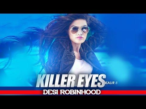 Exclusive | Killer Eyes | Desi Robinhood | Kaur B | Full Music Video 2015