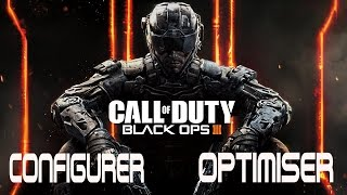 Configurer et Optimiser Call of Duty Black Ops III