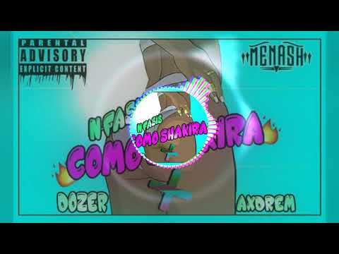N-Fasis - Como Shakira - Axdrem Ft Dj Dozer Menash Corp Music