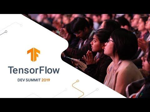 TensorFlow Dev Summit 2019 Highlights #MachineLearning