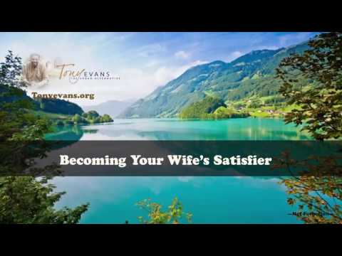 Dr  Tony Evans   Becoming Your Wife's Satisfier