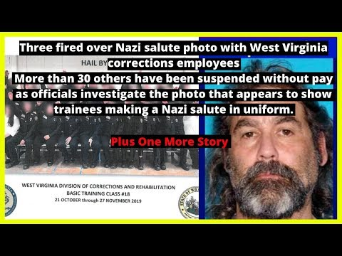 |NEWS|3 West Virginia corrections workers fired over 'disturbing' Nazi salute photo