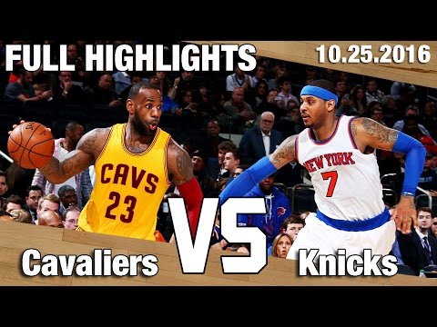 Knicks vs Cavaliers Full Game Highlights l Opening Night 10.25.16
