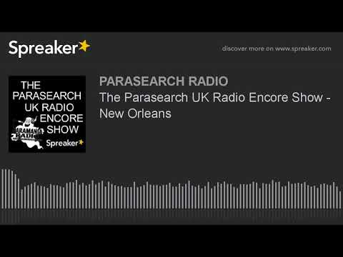 The Parasearch UK Radio Encore Show - New Orleans