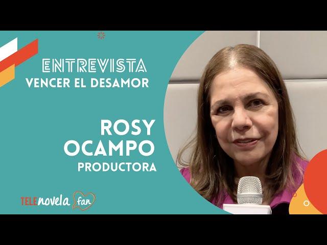 Entrevista a Productora Rosy Ocampo | Vencer el desamor