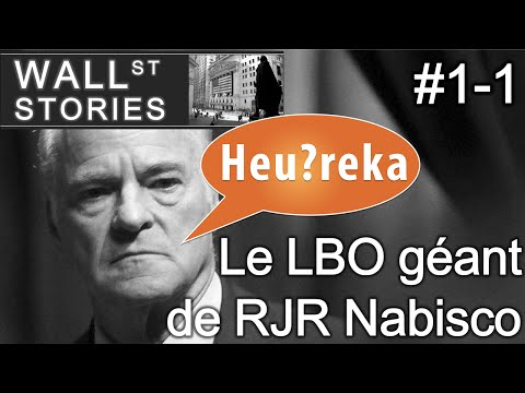Le LBO géant de RJR Nabisco (1/2) - Wall Street Stories #1 - Heu?reka