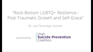 Rock-Bottom LGBTQ+ Resilience: Post-Traumatic Growth and Self-Grace