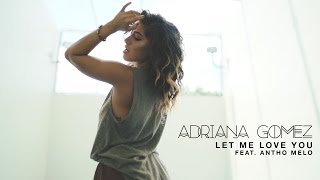 Ariana Grande - Let Me Love You (cover by Adriana Gomez x Anth Melo)