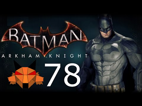 Let's Play Batman: Arkham Knight [PC/1080P/60FPS] Part 78 -