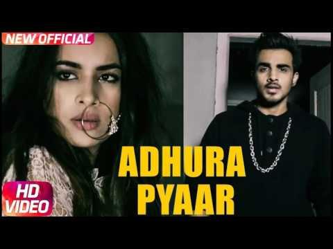 Adhura Pyaar FULL SONGArmaan Bedil ft Sara GurpalLatest Punjabi Songs 2017