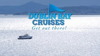 Dublin Bay Cruises - Get Out There!