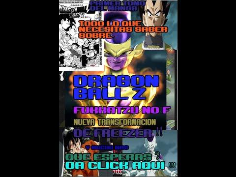 Todo Lo que necesitas saber de La pelicula Dragon ball Z Fukkatzu no F !