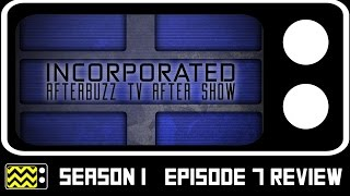 Incorporated Season 1 Episode 7 Review & After Show | AfterBuzz TV