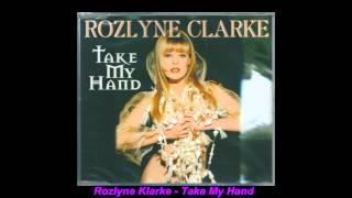 Rozlyne Clarke - Take My Hand (Club Mix)