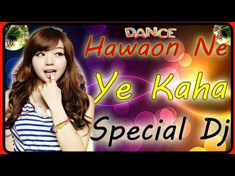 Full Download] Hawao Ne Ye Kaha Remix Dj Song Dance Aap