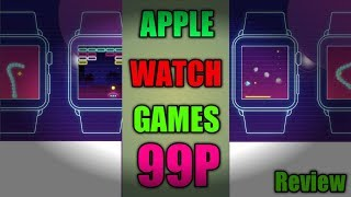 Apple Watch Games APP REVIEW 99p UK