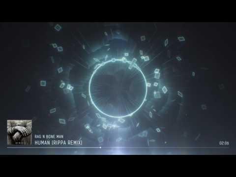 Rag N Bone Man - Human (Rippa Remix)