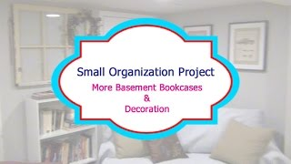 Small Project: More Basement Shelves & Decoration