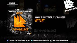 Dannic & Lucky Date feat. Harrison - Mayday [OUT NOW!]