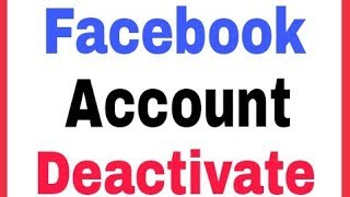 I facebook deactivate do How account my