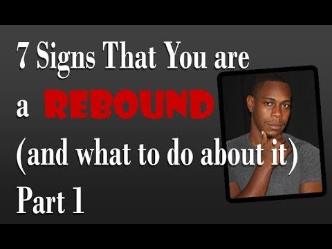 7 Signs that you are a rebound and what to do about it