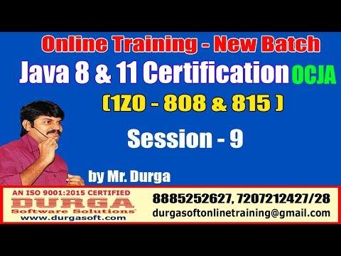 java-certification-8-&-11-ocja-(1z0---808-&-815-)-online-training-|-session---9-|-by-durga-sir