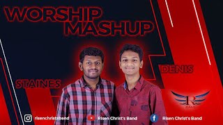 Worship Mashup | Staines ft. Denis | Tamil Christian Songs | Risen Christ's Band |