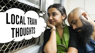 Thoughts You Have On A Local Train | MostlySane