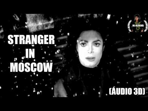 Michael Jackson - Stranger in Moscow (ÁUDIO 3D)