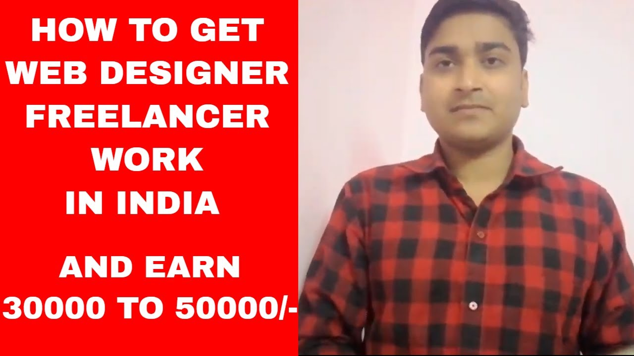 How To Get Web Designer Freelancer Work In India Youtube